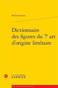 Dictionnaire des figures du 7e art d'origine littéraire