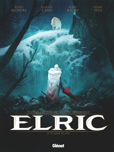 Elric. Volume 3, Le loup blanc