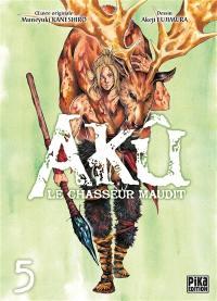 Akû, le chasseur maudit. Volume 5,