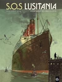 SOS Lusitania. Volume 1, La croisière des orgueilleux