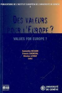 Des valeurs pour l'Europe ? = Values for Europe ?