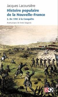 Histoire populaire de la Nouvelle-France. Volume 2, De 1701 à la Conquête