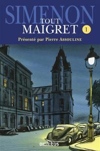 Tout Maigret. Volume 1,