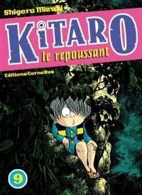 Kitaro le repoussant. Volume 9,
