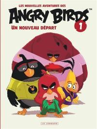 Les nouvelles aventures des Angry birds. Volume 1, Un nouveau départ