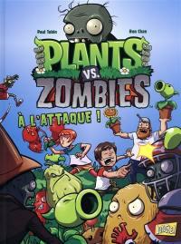 Plants vs zombies. Vol. 1. A l'attaque !