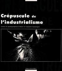 Crépuscule de l'industrialisme