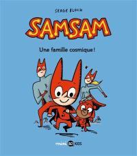 SamSam. Volume 1, Une famille cosmique !
