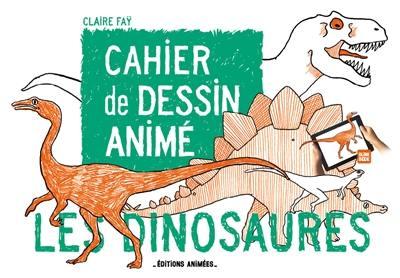 Les dinosaures : cahier de dessin animé