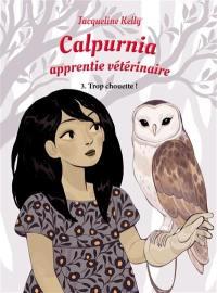 Calpurnia, apprentie vétérinaire. Volume 3, Trop chouette !