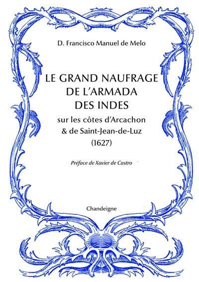 Le grand naufrage de l'armada des Indes sur les côtes d'Arcachon & de Saint-Jean-de-Luz