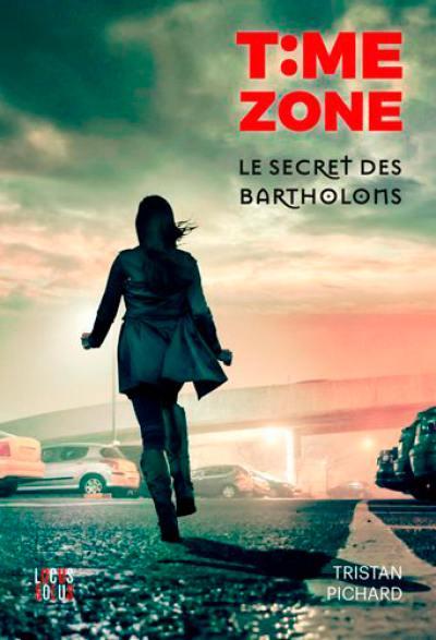 Time zone. Volume 2, Le secret des Bartholons