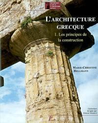 L'architecture grecque. Volume 1, Les principes de la construction