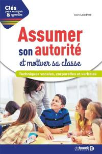 Assurer son autorité et motiver sa classe