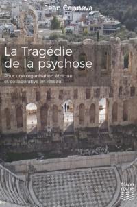 La tragédie de la psychose