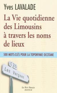 La vie quotidienne des Limousins à travers les noms de lieux