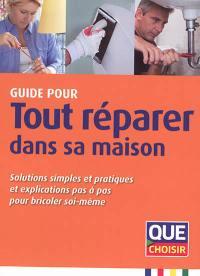 Guide pour tout réparer dans sa maison