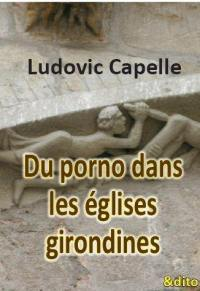 Du porno dans les églises girondines
