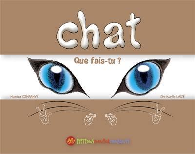 Une histoire en langue des signes française, Chat, que fais-tu ?