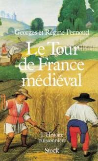 Le Tour de France médiéval, l'histoire buissonnière
