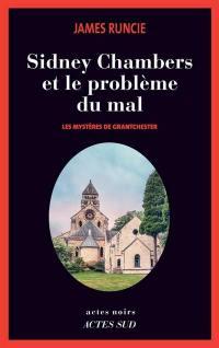 Les mystères de Grantchester. Volume 3, Sidney Chambers et le problème du mal