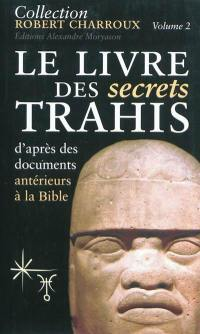 Collection Robert Charroux. Volume 2, Le livre des secrets trahis