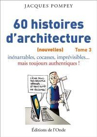 Histoires d'architecture. Volume 3, 60 histoires d'architecture (nouvelles)