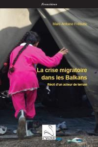 La crise migratoire dans les Balkans
