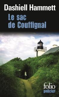 Le sac de Couffignal; Suivi de Ames malhonnêtes; Suivi de Tulip