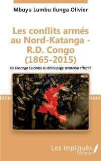 Les conflits armés au Nord-Katanga-R.D. Congo (1865-2015)