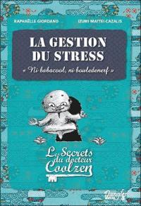 Les secrets du docteur Coolzen, La gestion du stress