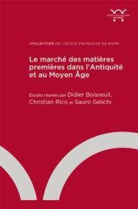 Le marché des matières premières dans l'Antiquité et au Moyen Age