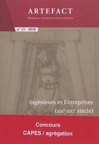 Artefact. n° 13, Ingénieurs et entreprises (XIXe-XXIe siècle)