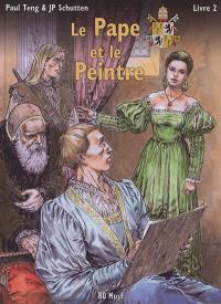 Le pape et le peintre. Volume 2,