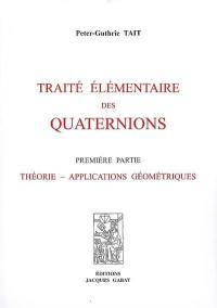 Traité élémentaire des quaternions