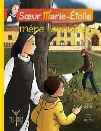Soeur Marie-Etoile. Volume 2, Soeur Marie-Etoile mène l'enquête