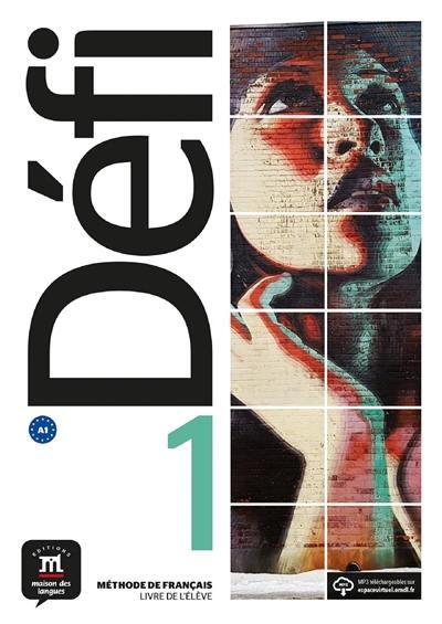 Défi 1 : méthode de français, livre de l'élève + CD : A1