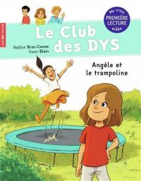 Le club des dys, Angèle et le trampoline