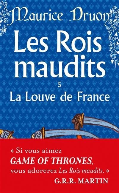 Les rois maudits. Vol. 5. La Louve de France