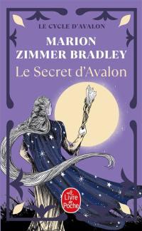 Les dames du lac. Volume 3, Le secret d'Avalon
