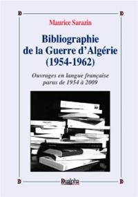 Bibliographie de la guerre d'Algérie (1954-1962). Volume 1, Ouvrages en langue française parus de 1954 à 2009