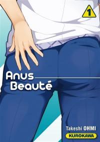 Anus beauté. Volume 1,