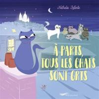 A Paris, tous les chats sont gris