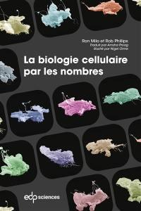 La biologie cellulaire par les nombres
