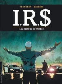 IRS. Volume 20, Les démons boursiers