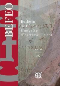 Bulletin de l'Ecole française d'Extrême-Orient. n° 102,