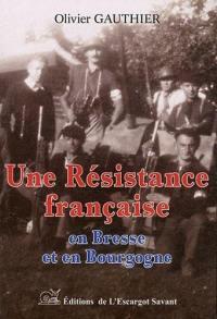 Une résistance française en Bresse et en Bourgogne