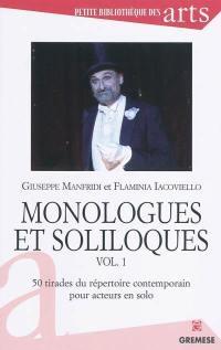 Monologues et soliloques. Vol. 1. 50 tirades du répertoire contemporain pour acteur en solo