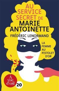 Au service secret de Marie-Antoinette, La femme au pistolet d'or