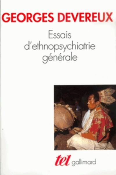 Essais d'ethnopsychiatrie générale